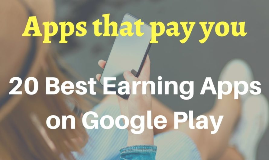 20 Best Earning Apps on Google Play